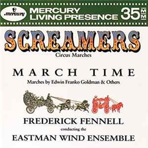 Frederick Fennell - Eastman Wind Ensemble - Screamers - Circus Marches / March Time Album