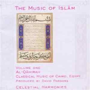 Various - The Music Of Islām - Volume One: Al-Qāhirah, Classical Music Of Cairo Album